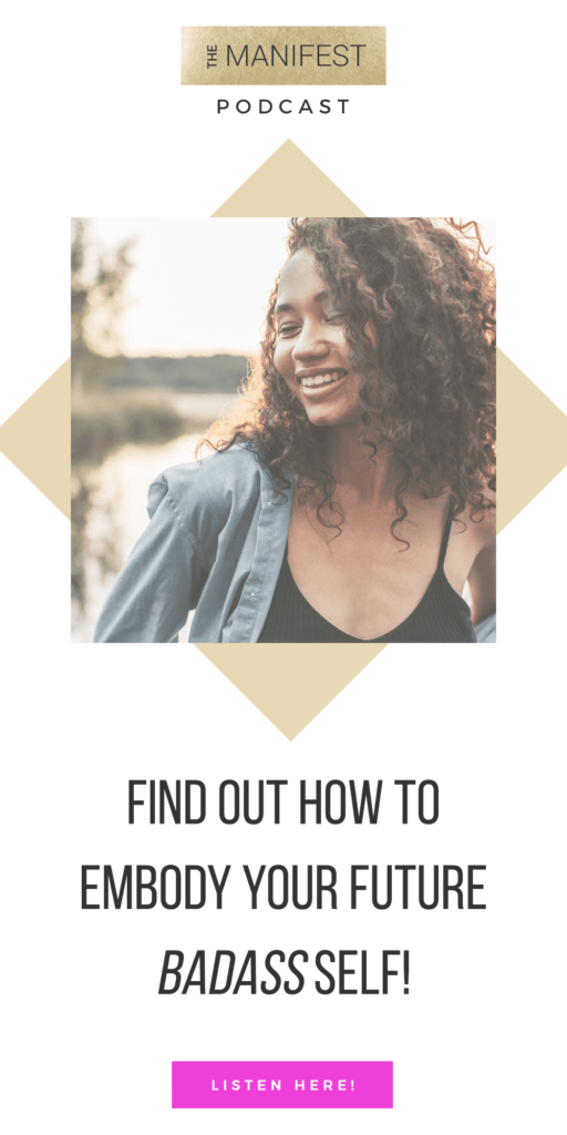 Episode #4: How To Embody Your Future Badass Self!