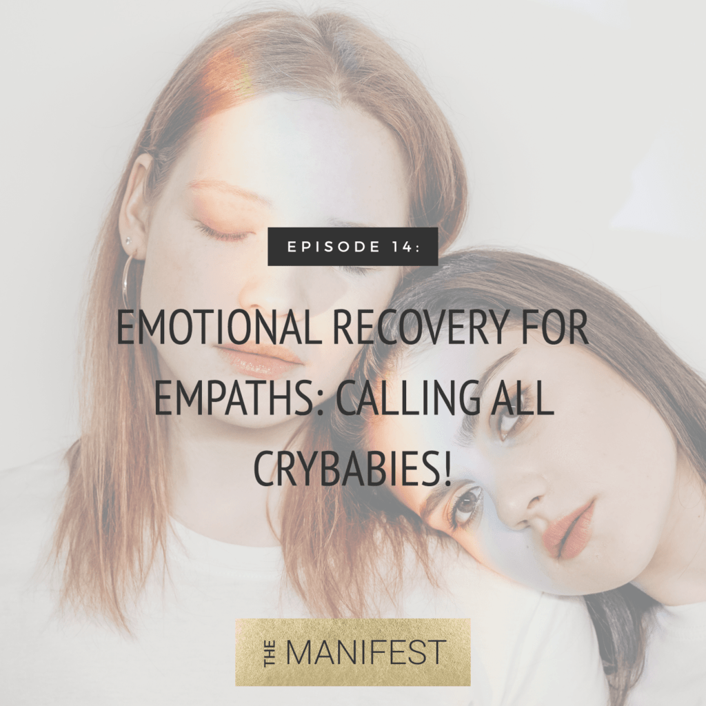 two girls with text that reads Episode 14: Emotional Recovery For Empaths: Calling All Crybabies!
