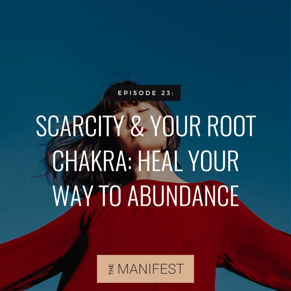 woman in red sweater & text Episode 23: Scarcity & Your Root Chakra: Heal Your Way To Abundance