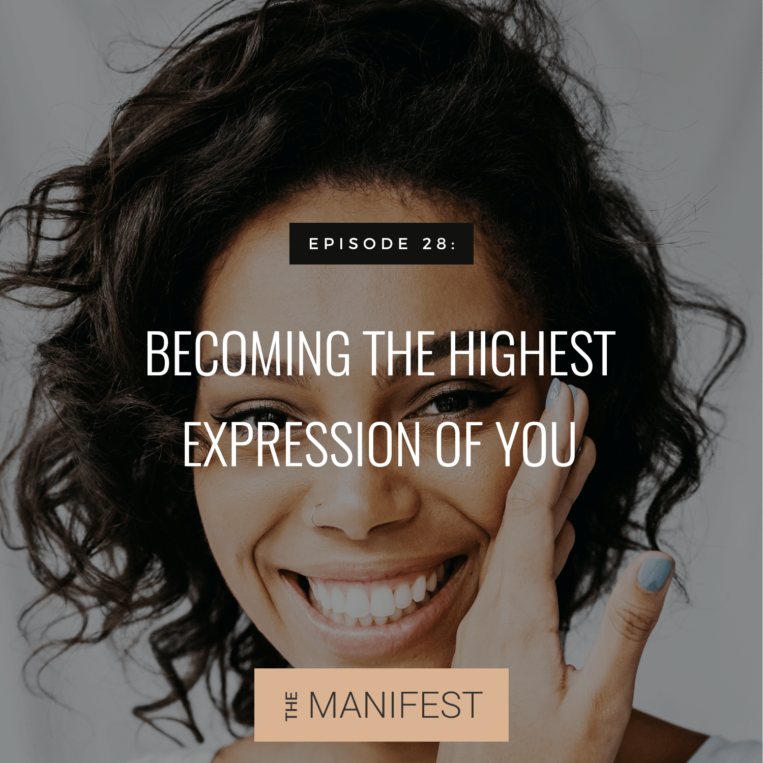 woman smiling with text Episode 38: Becoming The Highest Expression Of You