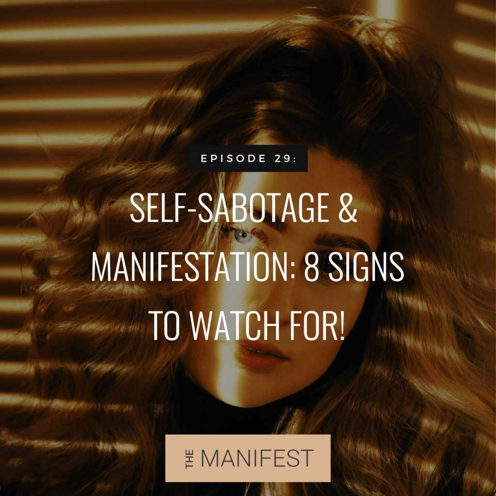 woman in shadows with text Episode 29: Self-Sabotage & Manifestation: 8 Signs To Watch Out For