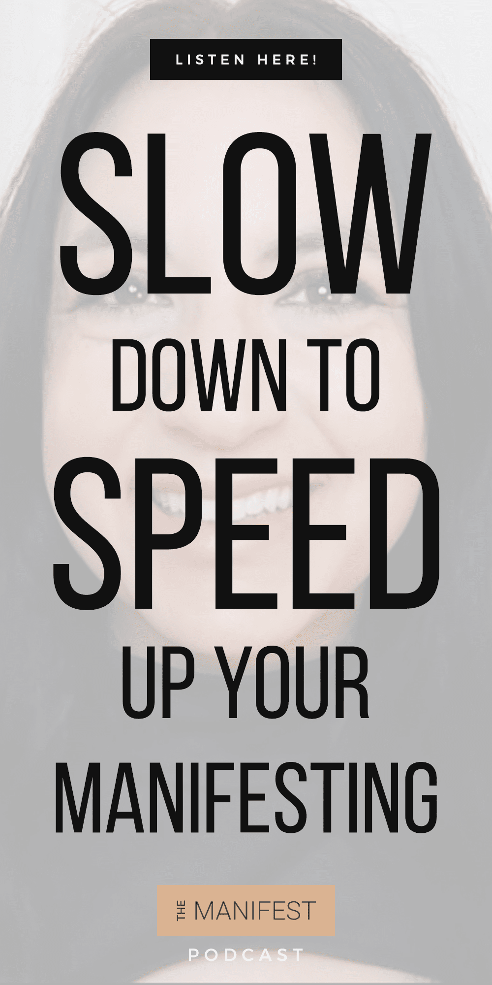 Jenn Stevens with text Episode #32: Slowing Down To Speed Up Your Manifesting