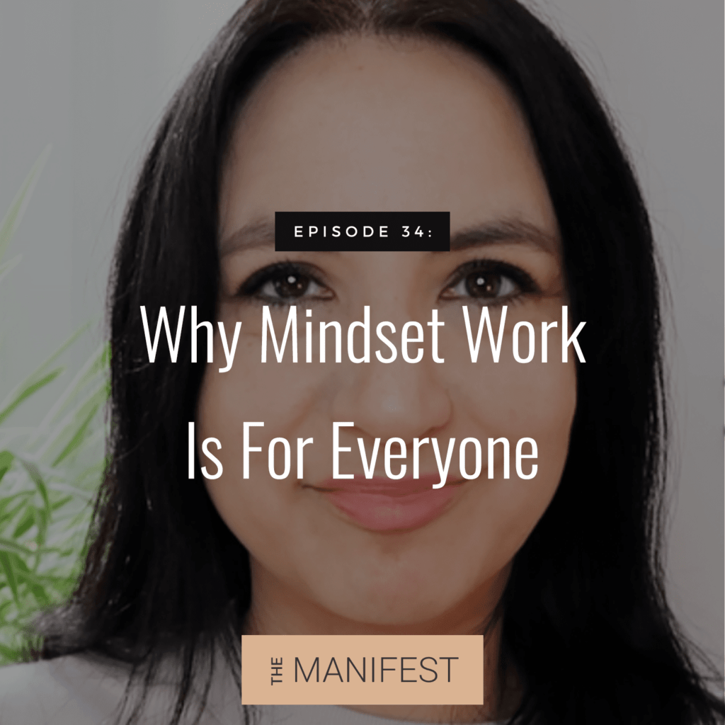 Jenn Stevens with text Episode 34: Why Mindset Work Is For Everyone