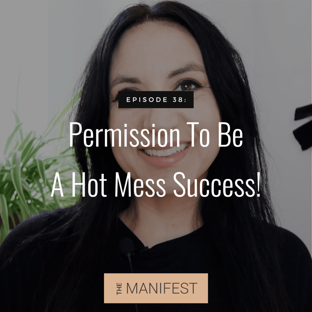 Jenn Stevens with text Episode 38: Permission To Be A Hot Mess Success!