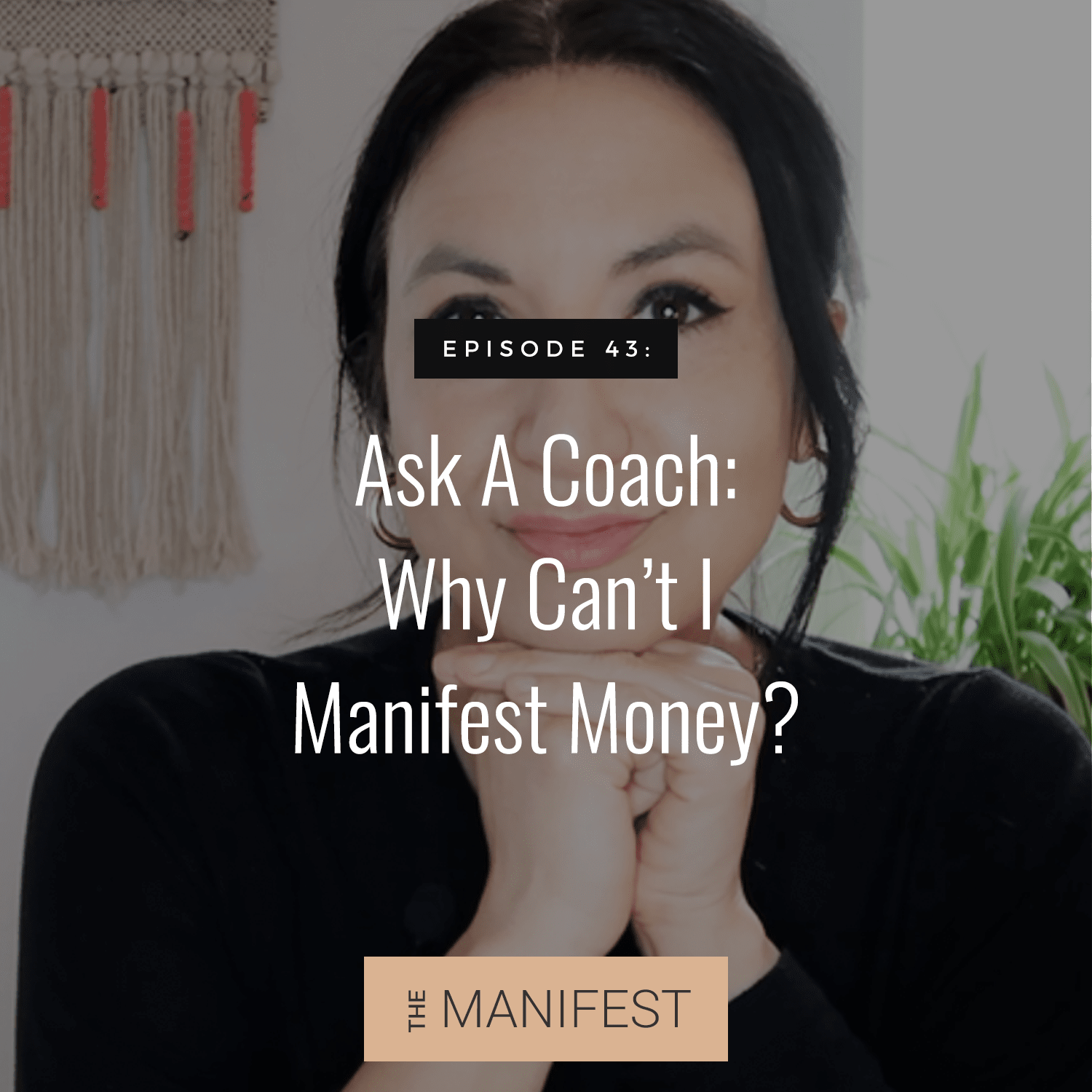 Episode 43 | Ask A Coach: Why Can't I Manifest Money?