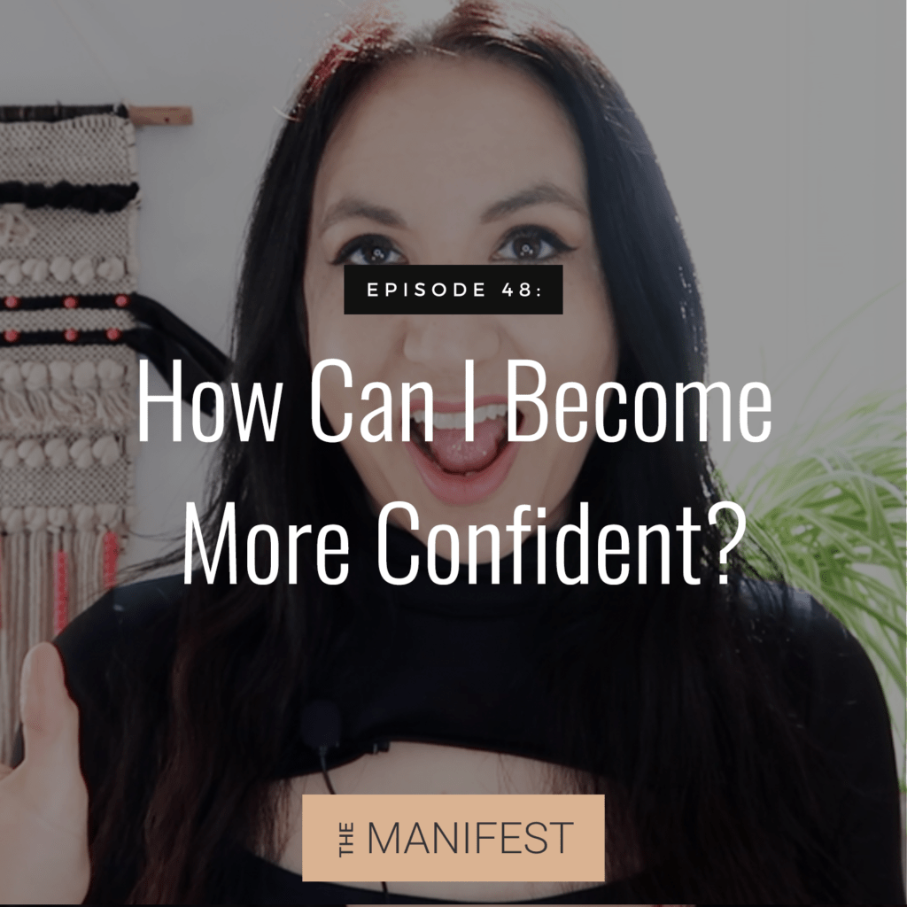 Episode 48: Ask A Coach: How Can I Become More Confident?