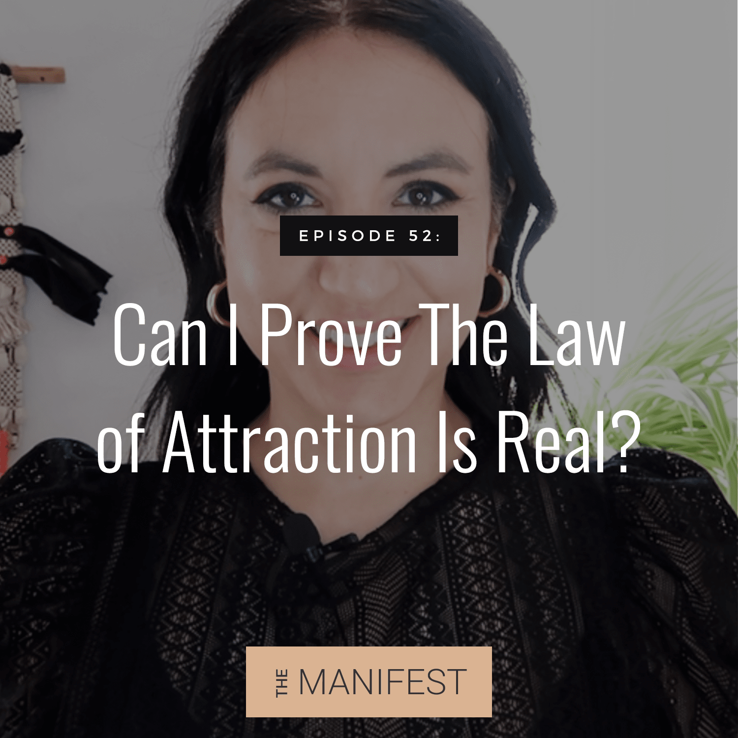 Episode #52: Can I Prove The Law of Attraction is Real?
