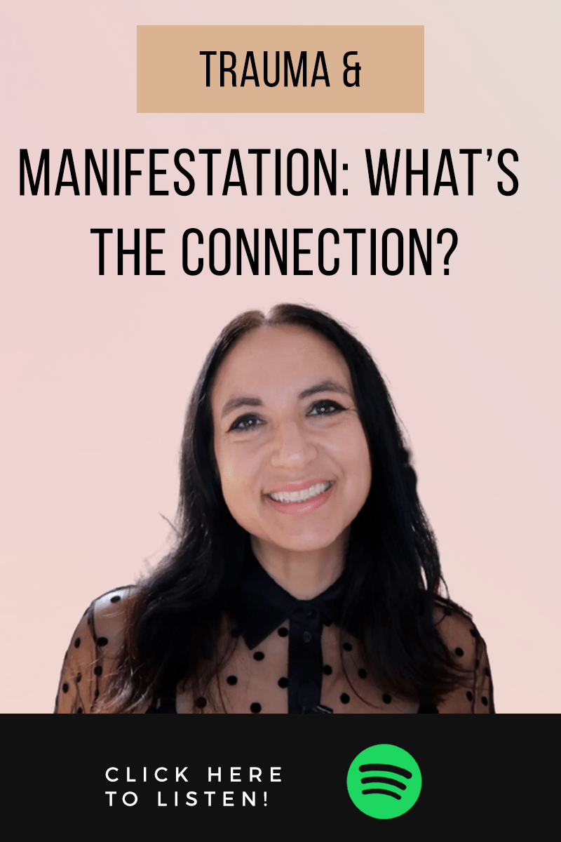 Episode #62: Trauma & Manifestation: What's The Connection?