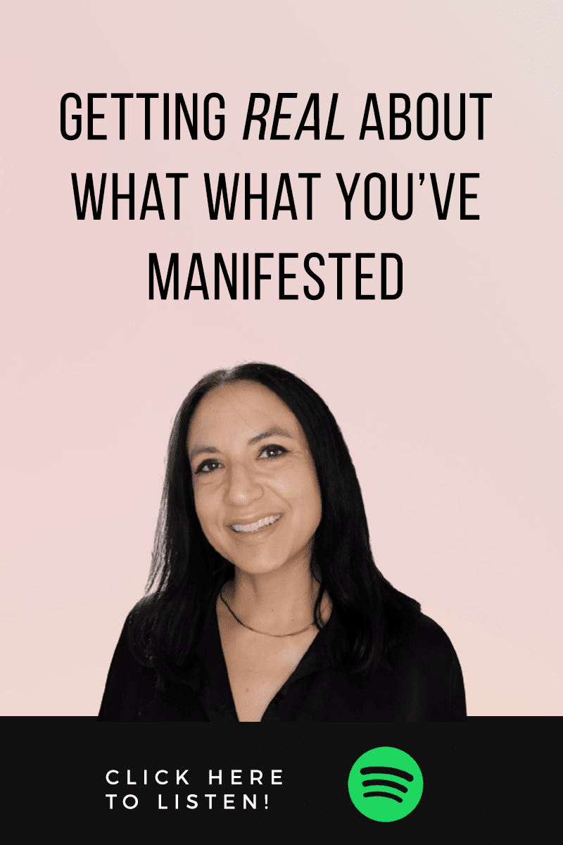 Episode #63: Getting REAL About What You Already Manifested